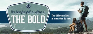 The fearful fail as often as the bold. The difference lies in what they do next.