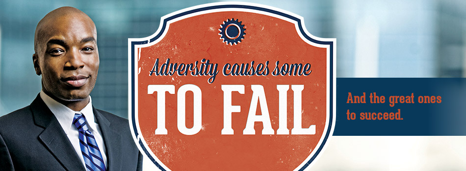 Adversity causes some to fail and the great ones to succeed.
